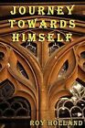Journey Towards Himself by Roy Holland (Paperback, 2008)