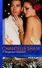 A Dangerous Infatuation by Chantelle Shaw (Paperback, 2011)