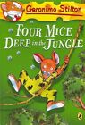 Four Mice Deep in the Jungle by Geronimo Stilton (Hardback, 2004)
