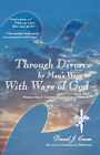 Through Divorce by Man's Ways or with Ways of God by David J Crum (Paperback / softback, 2007)