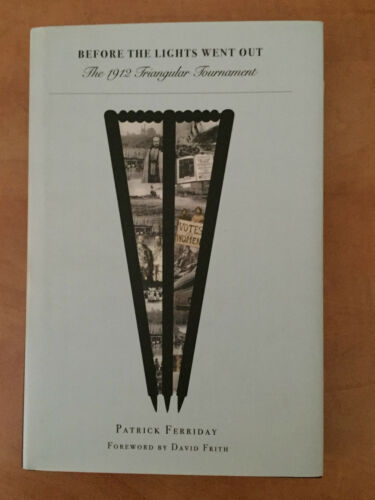 1 of 1 - Before the Lights Went Out: 1912 Triangular Tournament by Patrick Ferriday