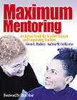 Maximum Mentoring: An Action Guide for Teacher Trainers and Cooperating Teachers by Gwen L. Rudney, Andrea M. Guillaume (Paperback, 2003)