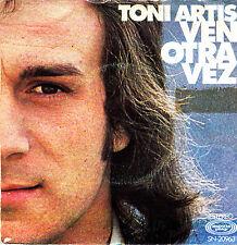 "TONI ARTIS - VEN OTRA VEZ + NO VOLVERA 7""· SINGLE VINYL 1975 SPAIN GOOD CONDITIO"