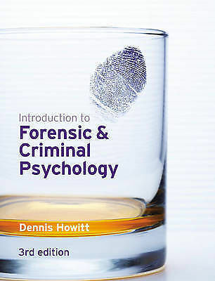 INTRODUCTION TO FORENSIC & CRIMINAL PSYCHOLOGY - Dennis Howitt - 3rd Edition