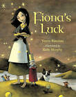 Fiona's Luck by Teresa Bateman, Kelly Murphy (Paperback, 2009)