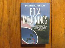"""STEVEN M.  FORMAN  Signed  Book (""""BOCA MOURNINGS""""-2010  1st   Edition  Hardback)"""