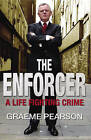The Enforcer: A Life Fighting Crime by Graeme Pearson, Kevin O'Hare (Paperback, 2008)