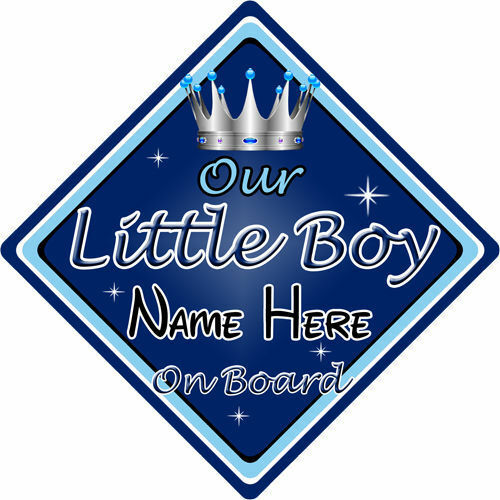 Personalised Child//Baby On Board Car Sign ~ Our Little Boy On Board ~ D.Blue