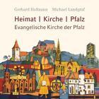 Heimat, Kirche, Pfalz - Evangelische Kirche der Pfalz von Michael Landgraf (2015, Kunststoffeinband)