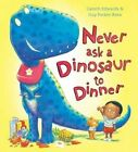 Never Ask a Dinosaur to Dinner by Gareth Edwards (Paperback, 2014)