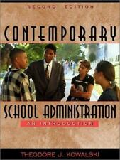 Contemporary School Administration : An Introduction by Theodore J. Kowalski...