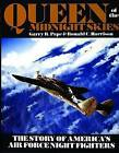 Queen of the Midnight Skies: The Story of America's Air Force Night Fighters by Garry R. Pape, Ronald C. Harrison (Hardback, 2004)