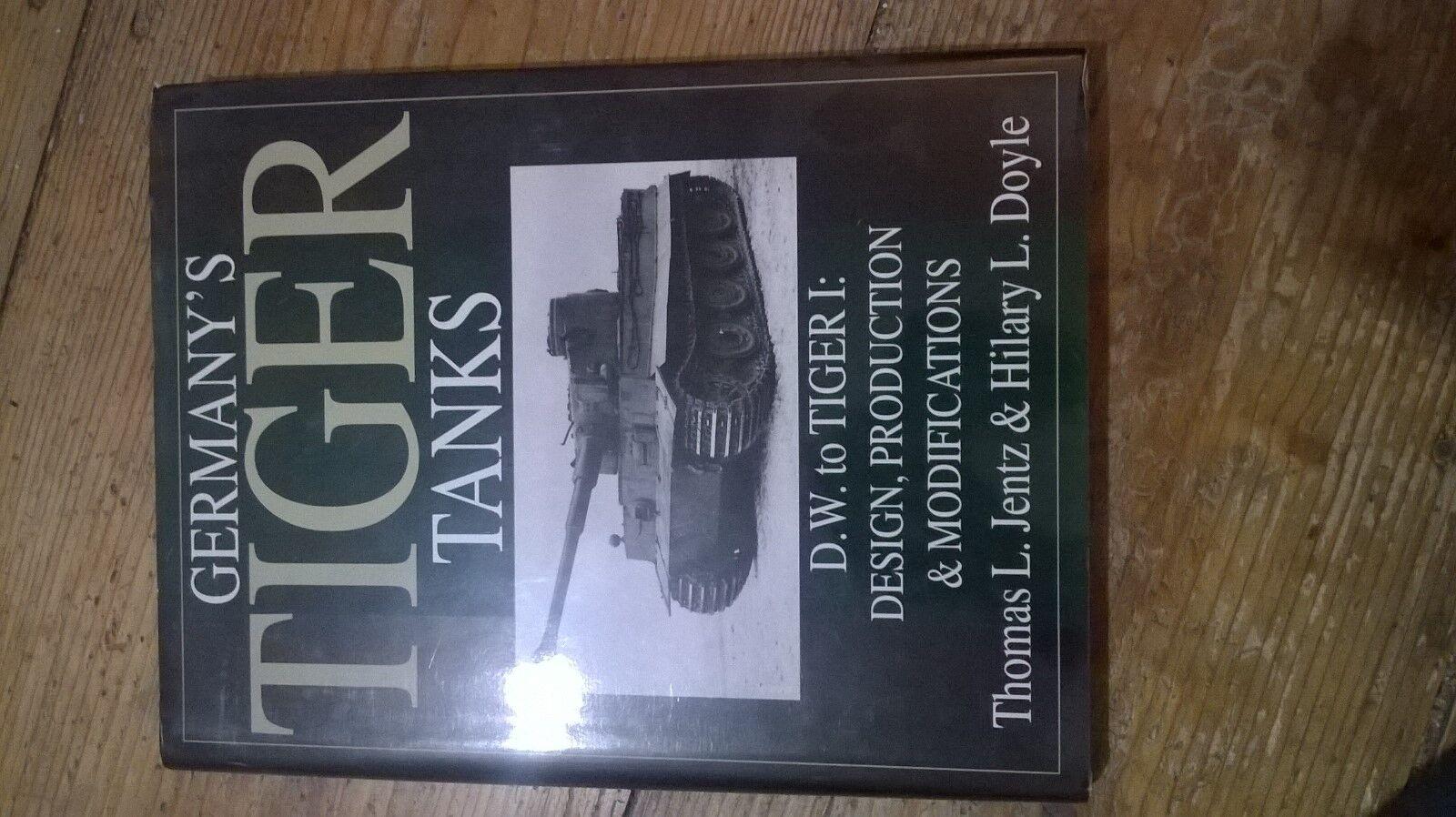 Germanys Tiger Tanks D.W. to Tiger