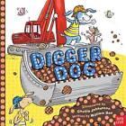 Digger Dog by William Bee (Hardback, 2013)