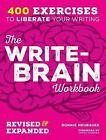 The Write-Brain Workbook 10th Anniversary Edition: 382 exercises to free your creative writing by Bonnie Neubauer (Paperback, 2015)