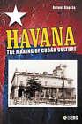 Havana: The Making Of Cuban Culture by Antoni Kapcia (Hardback, 2005)