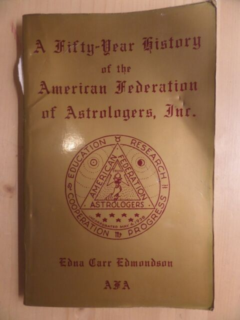 A 50-year history of the American Federation of Astrologers by Edmondson, Edna C