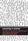 Causing a Scene: Extraordinary Pranks in Ordinary Places with Improv Everywhere by Alex Scordelis, Charlie Todd (Hardback, 2009)