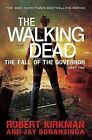 Walking Dead: The Fall of the Governor Part Two: Part two by Robert Kirkman, Jay Bonansinga (Paperback, 2014)