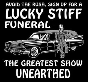 LUCKY STIFF FUNERAL HOME WHERE ALL MEN ARE CREMATED EQUAL HEARSE SKULL T-SHIRT