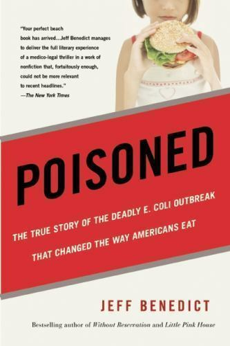 Poisoned: The True Story of the Deadly E. Coli Outbreak That Changed the Way Ame