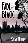 Fade to Black by Steve Mullins (Paperback, 2016)