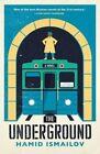 The Underground by Hamid Ismailov (Paperback, 2015)