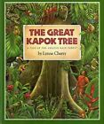 The Great Kapok Tree: A Tale of the Amazon Rain Forest by Lynne Cherry (Hardback, 1990)