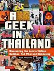A Geek in Thailand: Discovering the Land of Golden Buddhas, Pad Thai and Kickboxing by Jody Houton (Paperback, 2016)