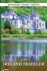 Extraordinary Dreams of an Ireland Traveler by Rosemary Mamie Adkins (Paperback / softback, 2013)