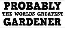 GARDENER - WORLDS GREATEST Vinyl Sticker - Garden / Plants Themed 24 cm x 10 cm