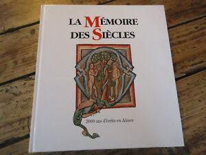 CompéTent Memoire Des Siecles 2000 Ans D'ecrits En Alsace Presse Politique Enluminure Belle Et Charmante