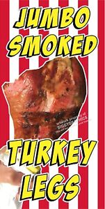 JUMBO-SMOKED-TURKEY-LEGS-VINYL-VERTICAL-BANNERS-CHOOSE-A-SIZE-FULL-COLOR-NEW