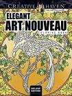 Creative Haven Elegant Art Nouveau Coloring Book by Ted Menten (Paperback, 2016)