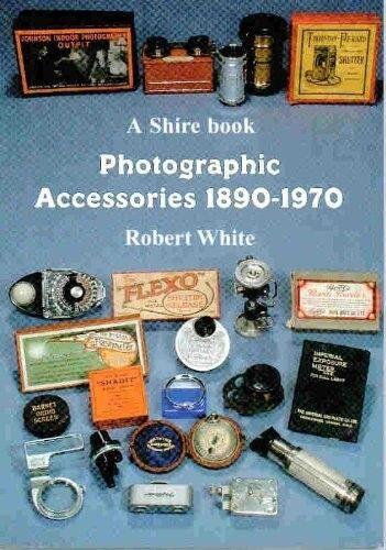 Photographic Accessories 1890-1970 (Shire Album) - New Book White, Robert