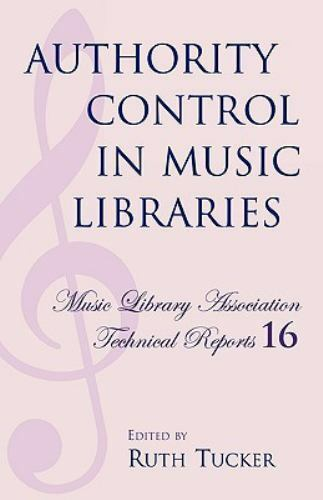 Music Library Association Technical Reports: Authority Control in Music...