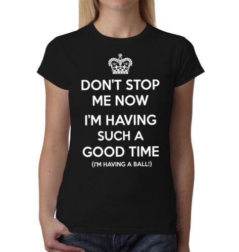 Don/'T Stop Me Now T-Shirt Queen Merkur Krone Föhlich Geek Lustiger Spruch