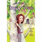 Once Upon an Empty Tomb by Dixie Phillips, Sharon Phillips (Paperback / softback, 2013)