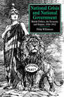 National Crisis and National Government: British Politics, the Economy and Empire, 1926-1932 by Philip Williamson (Paperback, 2003)