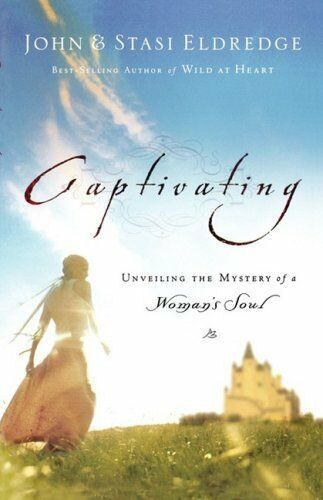 1 of 1 - Captivating: Unveiling the Mystery of a Wo... by Eldredge, John & Sta 0785276211