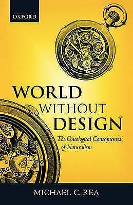 World Without Design: The Ontological Consequences of Naturalism by Michael...