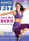 Dance and Be Fit Lower Body Burn 0054961817498 DVD Region 1 P H