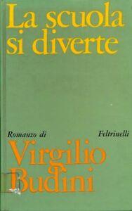 LA-SCUOLA-DI-DIVERTE-VIRGILIO-BUDINI-FELTRINELLI-FUORI-CATALOGO-G9