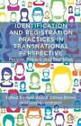 Identification and Registration Practices in Transnational Perspective: People, Papers and Practices: 2013 by Palgrave Macmillan (Hardback, 2013)