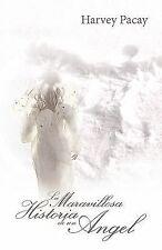 La Maravillosa Historia de un Angel by Harvey Pacay (2010, Paperback)