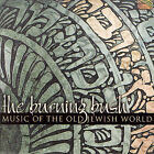 Music of the Old Jewish World * by The Burning Bush (CD, May-2006, Arc Music)