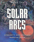 Solar Arcs: Astrology's Most Successful Predictive System by Noel Jan Tyl (Paperback, 2001)