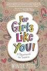 For Girls Like You: A Devotional for Tweens by Wynter Pitts (Paperback, 2015)