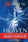 Just as It Is in Heaven: An Ordinary Man Encounters the Supernatural by John Pacilio (Paperback / softback, 2010)