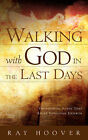Walking with God in the Last Days by Ray Hoover (Paperback / softback, 2002)